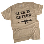 """Bulk is Better"" BulkAmmo.com t-shirt"